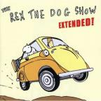 Rex The Dog Show Extended