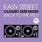 Easy Street Classic Dub Mixes - Back To The '90's - Part 1