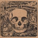 Builders and the Butchers