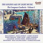 Golden Age of Light Music: The Composer Conducts, Vol. 1