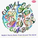 Global Gumbo: Modern Roots Music From Around The World