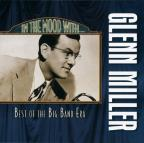 In the Mood with Glenn Miller: Best of the Big Band Era