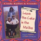 Leave the Cake in the Mailbox (Songs for Parents and Kids Growing Up)