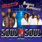 Soul II Soul (Deep3 vs Smooth Approach)