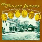 Skillet Lickers: Old Time Fiddle Tunes & Songs from North Georgia