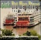 National Park Series:Old Man River