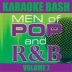 Karaoke Bash: Men of Pop and R&B Vol 7