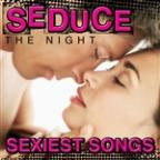 Seduce The Night: Sexiest Songs