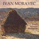 Ivan Moravec Plays French Keyboard Masterpieces