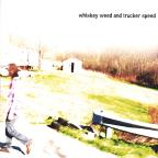 Whiskey Weed & Trucker Speed