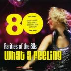 Rarities of the 80s: What a Feeling