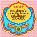 Mr. Cheng's Quality Tunes Collection 1996 - 2006
