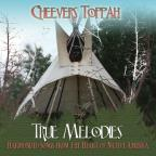 True Melodies: Harmonized Songs from the Heart of Native America