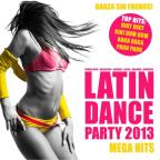 Latin Dance Party 2013 Mega Hits