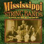 Mississippi String Bands, Vol. 1