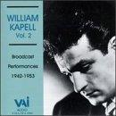 William Kapell, Vol. 2: Broadcast Performances 1942 - 1953