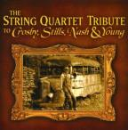 String Quartet Tribute to Crosby, Stills, Nash & Young