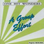 One Hit Wonders-Group Effort