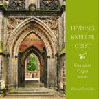 Complete Organ Music of Leyding, Kneller and Geist