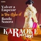Volver A Empezar (In The Style Of Banda Sonora) [karaoke Version] - Single