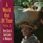 World Out Of Time, Volume 2: Henry Kaiser & David Lindley In Madagascar.