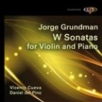 Jorge Grundman: W Sonatas For Violin And Piano