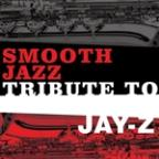 Jay-Z Smooth Jazz Tribute
