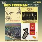 Four Class Albums Plus (Bud Freeman/Chicago and All That Jazz/Chicago-Austin High School Jazz In Hi-Fi/The Bud Freeman Group)