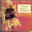 Magic Organ: The Musical Magic Of Christmas
