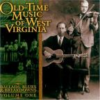 Ballads, Blues, & Breakdowns, Vol. 1: Old - Time Music of West Virginia