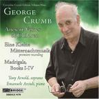 George Crumb: Ancient Voices of Children; Eine Kleine Mitternachtmusik; Madrigals, Books 1-4