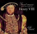 Great Music From The Court of Henry VIII