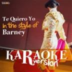 Te Quiero Yo (In The Style Of Barney) [karaoke Version] - Single