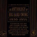 An Anthology of Big Band Swing (1930-1955)