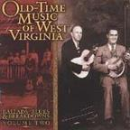 Old - Time Music of West Virginia, Vol. 2: Ballads, Blues and Breakdowns