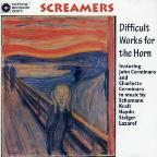 Screamers: Difficult Works for the Horn