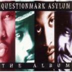 Questionmark Asylum: The Album