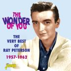 Wonder of You: The Very Best of Ray Peterson 1957-1962