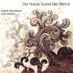 Our Voices Sound Like Silence