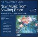 Voice of the Composer: New Music from Bowling Green, Vol. 2
