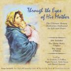 Through The Eyes of His Mother / The Divine Mercy Chaplet / The Litany of Saints