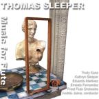 Thomas Sleeper: Music For Flute