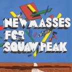 New Masses For Squaw Peak
