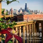 New Song: Songs & Cycles From Chicago