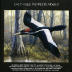 Live in Hope: The Wildlife Album, Vol. 2