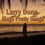 Larry Donn Sings Pretty Songs