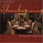 Classic Thanksgiving: We Gather Together