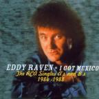I Got To Mexico: The RCA Victor Singles A's & B's 1984-1988