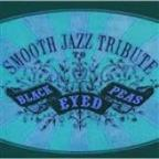 Smooth Jazz Tribute To The Black Eyed Peas (Bonus Track Edition)
