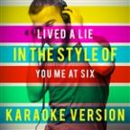 Lived A Lie (In The Style Of You Me At Six) [karaoke Version] - Single
